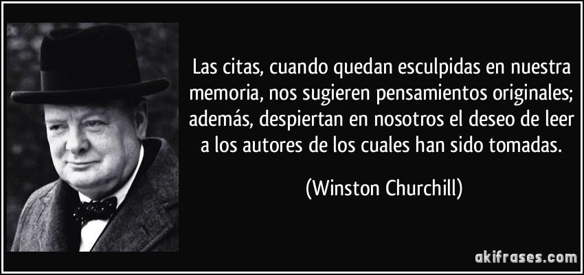frase-las-citas-cuando-quedan-esculpidas-en-nuestra-memoria-nos-sugieren-pensamientos-originales-winston-churchill-136105